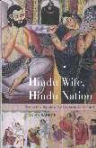 Hindu Wife and Hindu Nation Gender: Religion and the Prehistory of Indian Nationalism