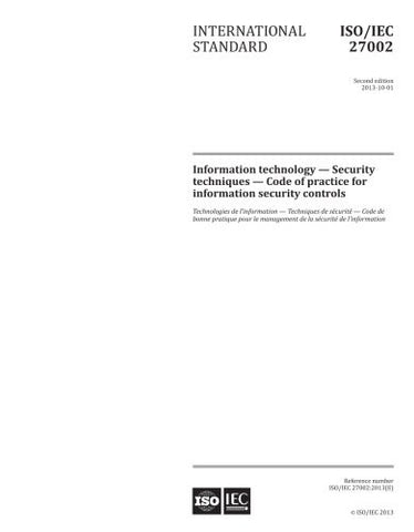 ISO/IEC 27002:2013, Second Edition: Information technology Security techniques Code of practice for information security controls