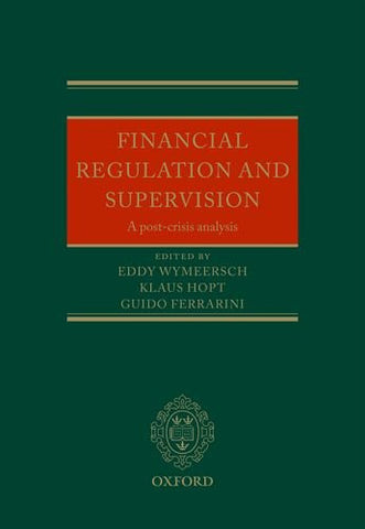Financial Regulation and Supervision: A post-crisis analysis