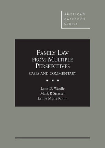Family Law From Multiple Perspectives: Cases and Commentary (American Casebook Series)