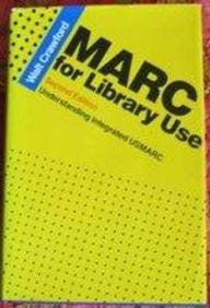 Marc for Library Use: Understanding Integrated Usmarc (Professional Librarian Series)