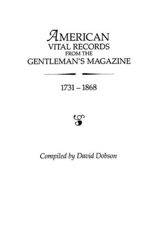 "American Vital Records from the ""Gentleman's Magazine, "" 1731-1868"