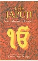 Japuji: Sikh Morning Prayer: compiled and transcreated by Kartar Singh Duggal.