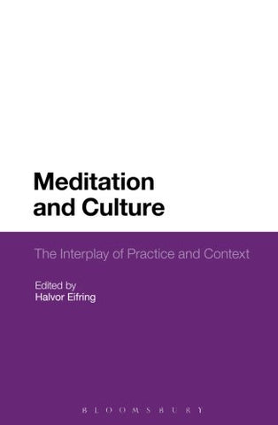 Meditation and Culture: The Interplay of Practice and Context
