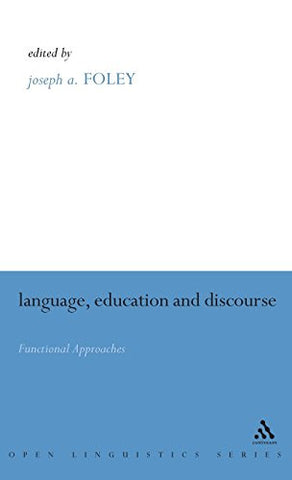 Language, Education and Discourse: Functional Approaches (Open Linguistics (Paperback))