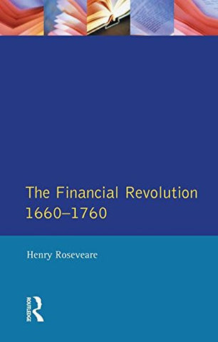 Financial Revolution 1660 - 1750, The (Seminar Studies)