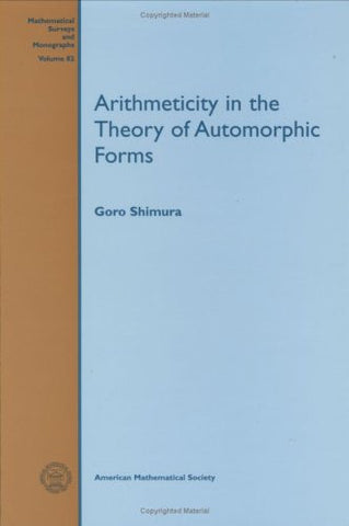 Arithmeticity in the Theory of Automorphic Forms (Mathematical Surveys and Monographs)