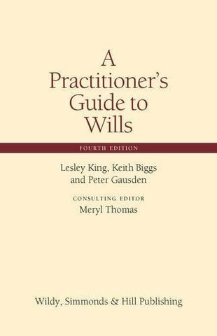 A Practitioner's Guide to Wills (Wildy Practitioner Guide Series)