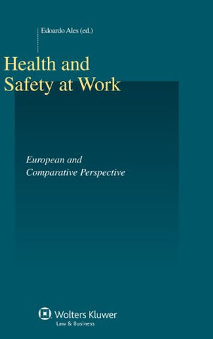 Health and Safety at Work: European and Comparative Perspectives (Studies in Employment and Social Policy Series)