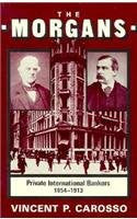 The Morgans: Private International Bankers, 1854–1913 (Harvard Studies in Business History)