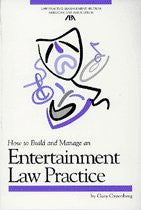 How to Build and Manage an Entertainment Law Practice