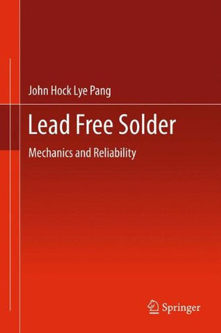 Lead Free Solder: Mechanics and Reliability