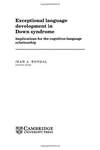 Exceptional Language Development in Down Syndrome: Implications for the Cognition-Language Relationship (Cambridge Monographs and Texts in Applied