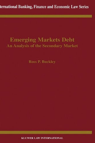Emerging Markets Debt: An Analysis of the Secondary Market (International Banking, Finance and Economic Law Series Set)