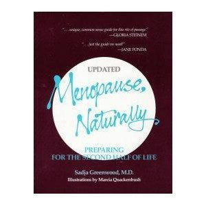 Menopause, Naturally: Preparing for the Second Half of Life