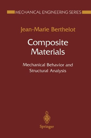 Composite Materials: Mechanical Behavior and Structural Analysis (Mechanical Engineering Series)