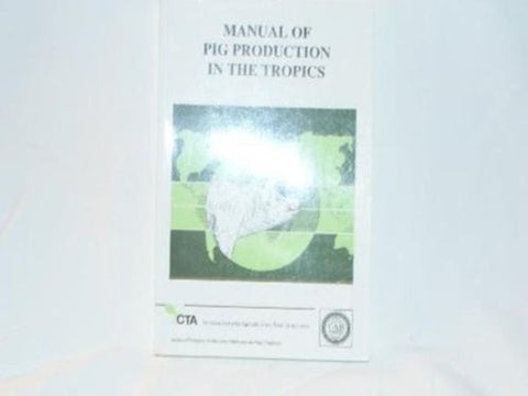 Manual of Pig Production in the Tropics