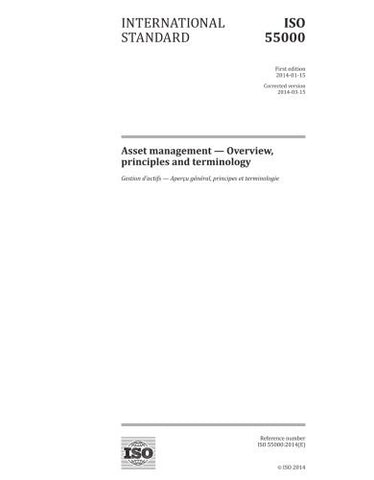 ISO 55000:2014, First Edition: Asset management - Overview, principles and terminology