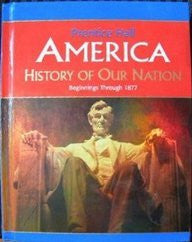 AMERICA: HISTORY OF OUR NATION  BEGIN-1877 ED 2007C