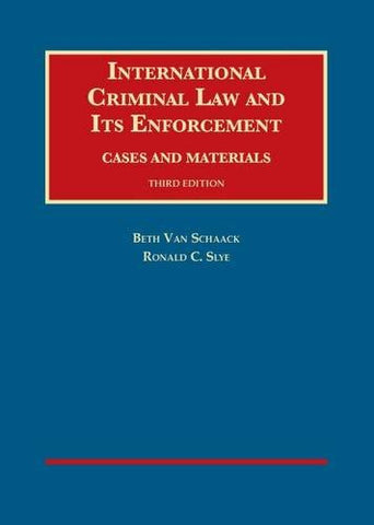 International Criminal Law and Its Enforcement (University Casebook Series)