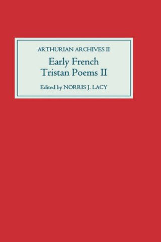 Early French Tristan Poems Vol. 2 (Arthurian Archives)