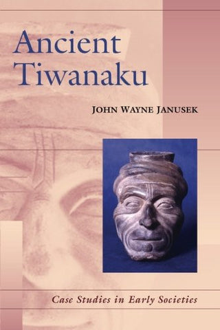 Ancient Tiwanaku (Case Studies in Early Societies)