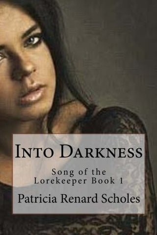 Into Darkness (Song of the Lorekeeper) (Volume 1)