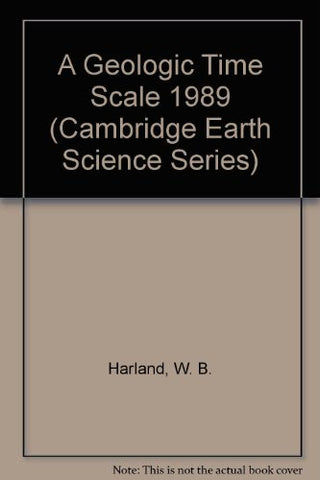 A Geologic Time Scale 1982 (Cambridge Earth Science Series)