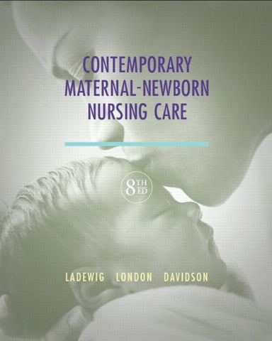 Contemporary Maternal-Newborn Nursing Care: (8th Edition) (Maternal Newborn Nursing Care: Nurse, Family, Community)