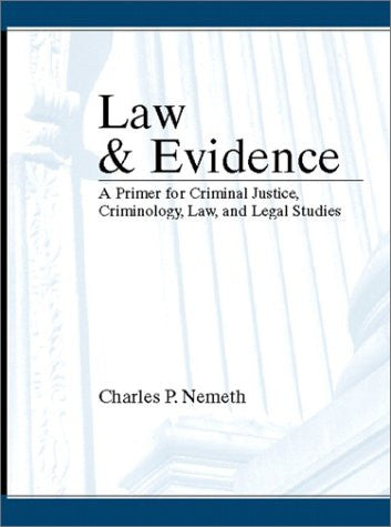Law And Evidence: A Primer For Criminal Justice, Criminology, Law And Legal Studies