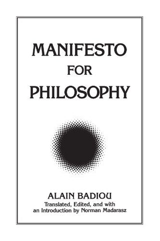 "Manifesto for Philosophy: Followed by Two Essays: ""the (Re)Turn of Philosophy Itself"" and ""Definition of Philosophy"" (Suny Series, Intersections,"