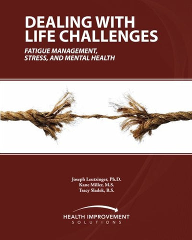 Dealing with Life Challenges: Fatigue Management, Stress, and Mental Health