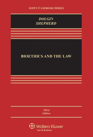 Bioethics & the Law, Third Edition (Aspen Casebook)