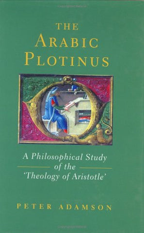 Arabic Plotinus: A Philosophical Study of the 'Theology of Aristotle'