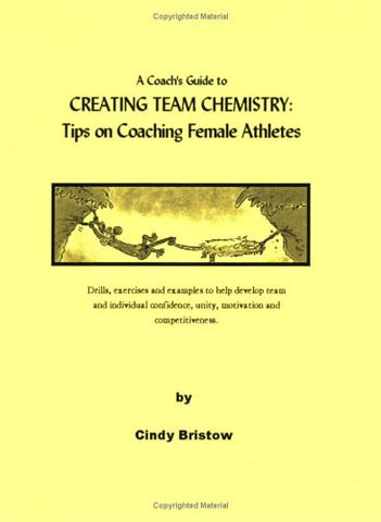 A coach's guide to creating team chemistry: Tips on coaching female athletes