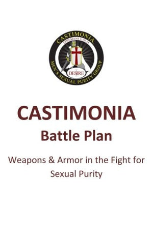 Castimonia: Battle Plan: Weapons & Armor in the Fight for Sexual Purity