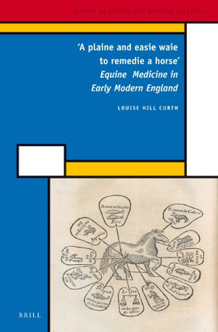 'A plaine and easie waie to remedie a horse' (History of Science and Medicine Library)
