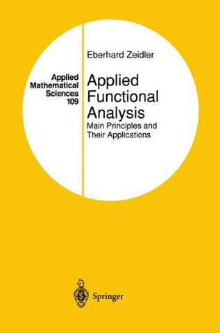 Applied Functional Analysis: Main Principles and Their Applications (Applied Mathematical Sciences)