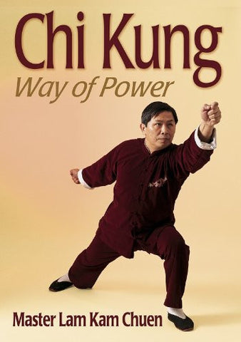 Chi Kung: Way of Power