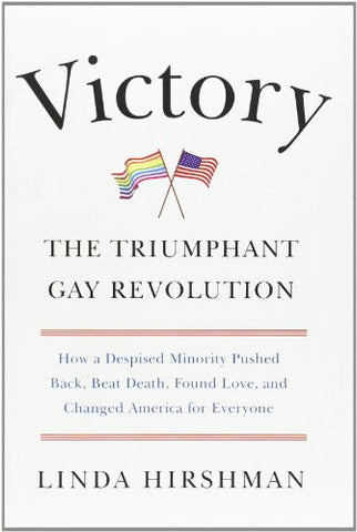 Victory: The Triumphant Gay Revolution