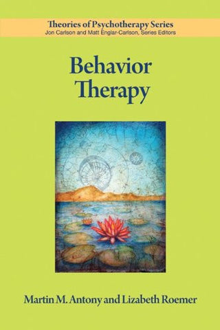 Behavior Therapy (Theories of Psychotherapy)
