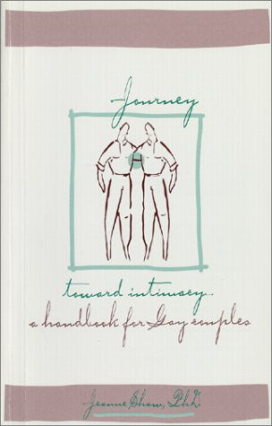 Journey Toward Intimacy: A Handbook for Gay Couples