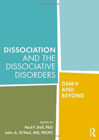 Dissociation and the Dissociative Disorders: DSM-V and Beyond