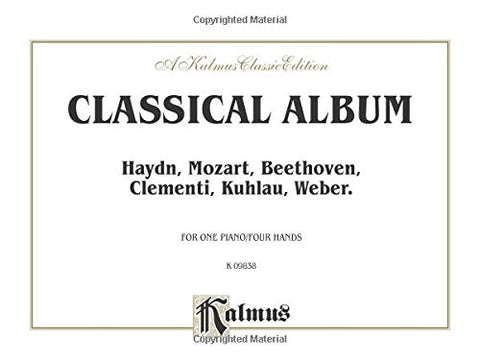 Classical Album: Haydn, Mozart, Beethoven, Clementi, Kuhlau, Weber, Comb Bound Book (Kalmus Edition)