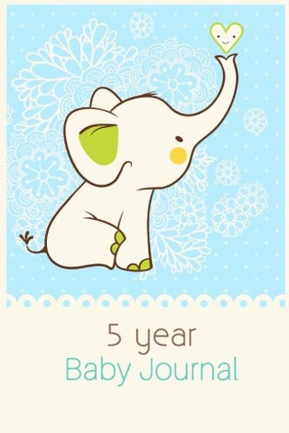5 Year Baby Journal: First  5 Years Of Memories, Blank Date No Month, 6 x 9, 365 Lined Pages