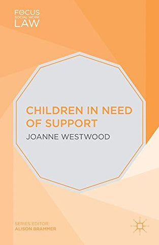 Children in Need of Support (Focus on Social Work Law)