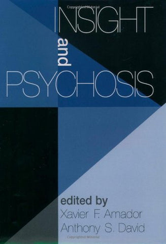 Insight and Psychosis: Awareness of Illness in Schizophrenia and Related Disorders