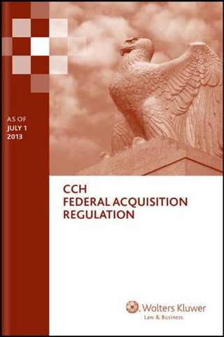 Federal Acquisition Regulation (FAR) (as of July 1, 2013)