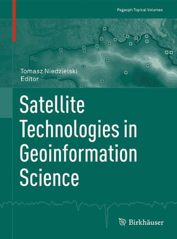 Satellite Technologies in Geoinformation Science (Pageoph Topical Volumes)