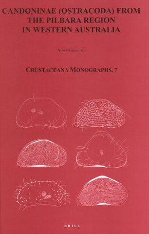 Candoninae (Ostracoda) from the Pilbara Region in Western Australia (Crustaceana Monographs)